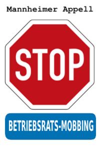 mannheimer-appell-stop-betriebsratsmobbing02