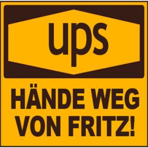UPS Hände weg von Fritz!