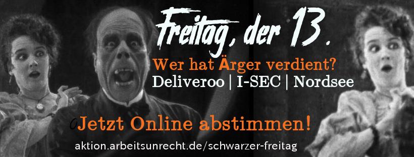 Betriebsratsbehingerung Schwarzer Freitag, der 13. April 2018. Online-Voting Deliveroo, I-SEC, Nordsee
