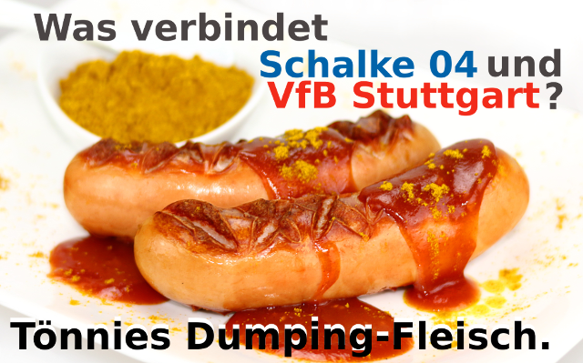 Tönnies Schalke 04 Ausbeuter VfB Stuttgart Stadionwurst Currywurst