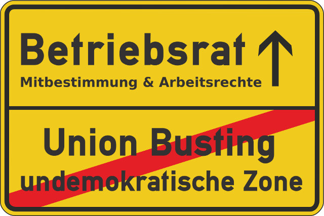 Ortsausgangsschild: Betriebsrat: Mitbestimmung und Arbeitsunrechte. Sie verlassen: Union Busting, undemokratische Zone